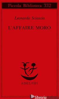 AFFAIRE MORO (L') - SCIASCIA LEONARDO