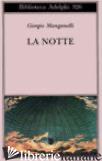 NOTTE (LA) - MANGANELLI GIORGIO; NIGRO S. S. (CUR.)