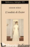 EREDITA' DI ESZTER (L') - MARAI SANDOR; D'ALESSANDRO M. (CUR.)