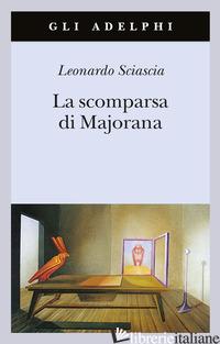 SCOMPARSA DI MAJORANA (LA) - SCIASCIA LEONARDO