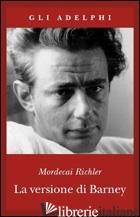 VERSIONE DI BARNEY (LA) - RICHLER MORDECAI