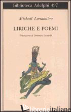 LIRICHE E POEMI - LERMONTOV MICHAIL JUR'EVIC