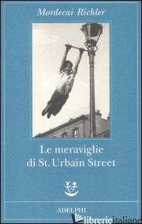 MERAVIGLIE DI ST. URBAIN STREET (LE) - RICHLER MORDECAI