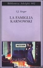 FAMIGLIA KARNOWSKI (LA) - SINGER ISRAEL JOSHUA