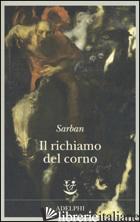 RICHIAMO DEL CORNO (IL) - SARBAN