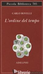 ORDINE DEL TEMPO (L') - ROVELLI CARLO