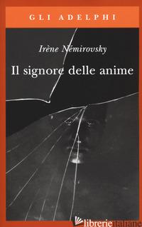 SIGNORE DELLE ANIME (IL) - NEMIROVSKY IRENE