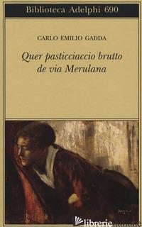 QUER PASTICCIACCIO BRUTTO DE VIA MERULANA - GADDA CARLO EMILIO; PINOTTI G. (CUR.)