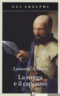 STREGA E IL CAPITANO (LA) - SCIASCIA LEONARDO