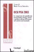 OCSE PISA 2003. LE COMPETENZE DEI QUINDICENNI IN MATEMATICA, LETTURA, SCIENZE E  - SINISCALCO M. T. (CUR.)