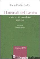 LITTORALI DEL LAVORO E ALTRI SCRITTI GIORNALISTICI 1932-1941 (I) - GADDA CARLO EMILIO; BERTONE M. (CUR.)