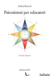 PSICOSINTESI PER EDUCATORI - BOCCONI ANDREA