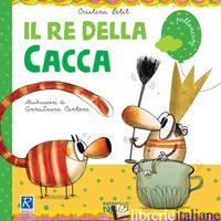 RE DELLA CACCA (IL) - PETIT CRISTINA