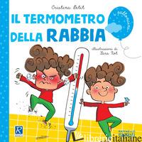 TERMOMETRO DELLA RABBIA (IL) - PETIT CRISTINA