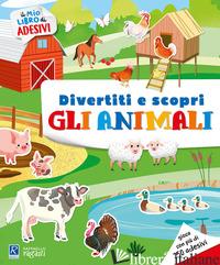 ANIMALI E I LORO AMBIENTI. IL MIO LIBRO DI ADESIVI (GLI) - BELLOTTI ELISA