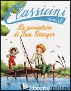 AVVENTURE DI TOM SAWYER DI MARK TWAIN (LE) - SGARDOLI GUIDO