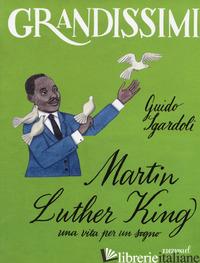 MARTIN LUTHER KING, UNA VITA PER UN SOGNO - SGARDOLI GUIDO