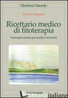RICETTARIO MEDICO DI FITOTERAPIA. FORMULARIO PRATICO PER MEDICI E FARMACISTI - CAMPANINI ENRICA