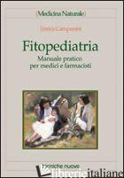 FITOPEDIATRIA. MANUALE PRATICO PER MEDICI E FARMACISTI - CAMPANINI ENRICA