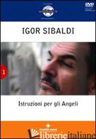 ISTRUZIONI PER GLI ANGELI. CON DVD - SIBALDI IGOR