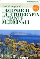 DIZIONARIO DI FITOTERAPIA E PIANTE MEDICINALI - CAMPANINI ENRICA