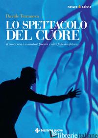 SPETTACOLO DEL CUORE (LO) - TERRANOVA DAVIDE