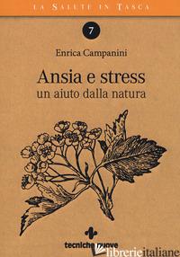 ANSIA E STRESS. UN AIUTO DALLA NATURA - CAMPANINI ENRICA