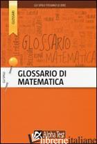 GLOSSARIO DI MATEMATICA - GOUTHIER DANIELE