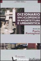 DIZIONARIO ENCICLOPEDICO DI ARCHITETTURA E URBANISTICA. VOL. 3: GOTTINGA-MEDRESE - PORTOGHESI PAOLO