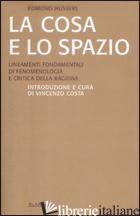 COSA E LO SPAZIO. LINEAMENTE FONDAMENTALI DI FENOMENOLOGIA E TEORIA DELLA RAGION - HUSSERL EDMUND; COSTA V. (CUR.)