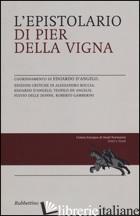 EPISTOLARIO DI PIER DELLA VIGNA (L') - D'ANGELO E. (CUR.)