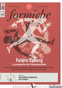 FORMICHE (2021). VOL. 165: FUTURO CYBORG. LE PROSPETTIVE DEL TRANSUMANESIMO -