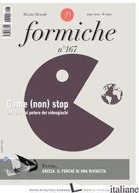 FORMICHE (2021). VOL. 167: GAME (NON) STOP. INDAGINE SUL POTERE DEI VIDEOGIOCHI -