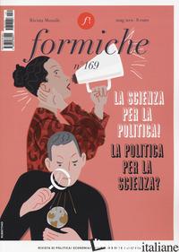 FORMICHE (2021). VOL. 169: LA SCIENZA PER LA POLITICA! LA POLITICA PER LA SCIENZ - AA.VV.