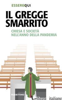 GREGGE SMARRITO. CHIESA E SOCIETA' NELL'ANNO DELLA PANDEMIA (IL) - ESSERE QUI