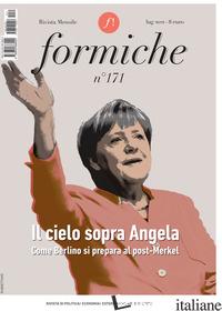 FORMICHE (2021). VOL. 171: IL CIELO SOPRA ANGELA. COME BERLINO SI PREPARA AL POS - AA.VV.
