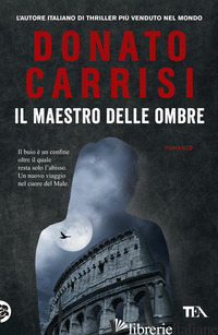MAESTRO DELLE OMBRE. LA TRILOGIA DI MARCUS (IL) - CARRISI DONATO