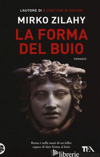 FORMA DEL BUIO (LA) - ZILAHY MIRKO