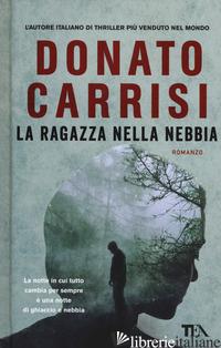 RAGAZZA NELLA NEBBIA (LA) - CARRISI DONATO