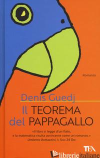 TEOREMA DEL PAPPAGALLO (IL) - GUEDJ DENIS