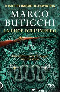 LUCE DELL'IMPERO (LA) - BUTICCHI MARCO