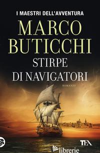 STIRPE DI NAVIGATORI - BUTICCHI MARCO