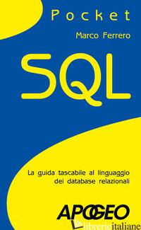 SQL. LA GUIDA TASCABILE AL LINGUAGGIO DI INTERROGAZIONE DEI DATABASE - FERRERO MARCO