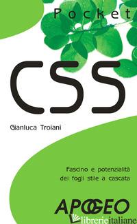 CSS. FASCINO E POTENZIALITA' DEI FOGLI STILE A CASCATA - TROIANI GIANLUCA