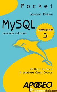 MYSQL 5. METTERSI IN TASCA IL DATABASE IN OPEN SOURCE - RUBINI SAVERIO