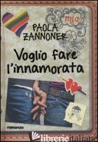 VOGLIO FARE L'INNAMORATA - ZANNONER PAOLA