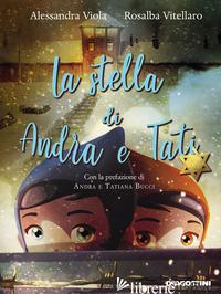STELLA DI ANDRA E TATI. NUOVA EDIZ. (LA) - VIOLA ALESSANDRA; VITELLARO ROSALBA