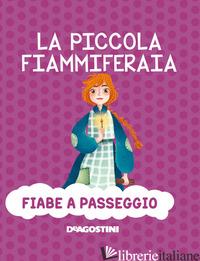 PICCOLA FIAMMIFERAIA. EDIZ. A COLORI (LA) - VALENTINO PAOLO; LOMBARDI S. (CUR.)