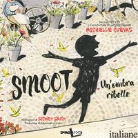 SMOOT. UN'OMBRA RIBELLE - CUEVAS MICHELLE