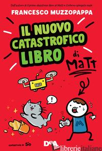 NUOVO CATASTROFICO LIBRO DI MATT (IL) - MUZZOPAPPA FRANCESCO